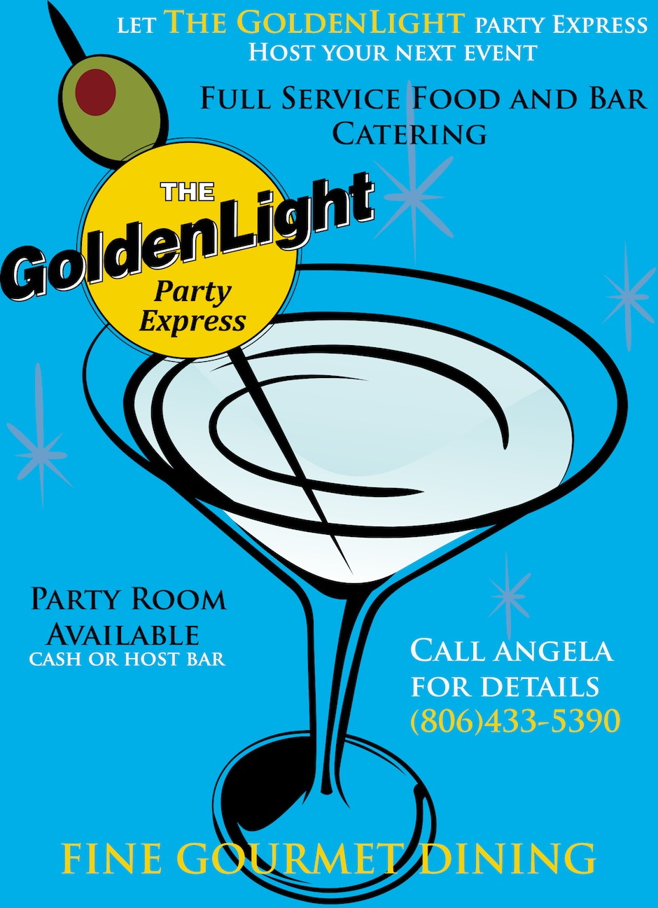 Let The GolenLight Party Express host your next event - Full service food and bar catering - Party room available, cash or host bar - Call Angela for details (806) 433-5390