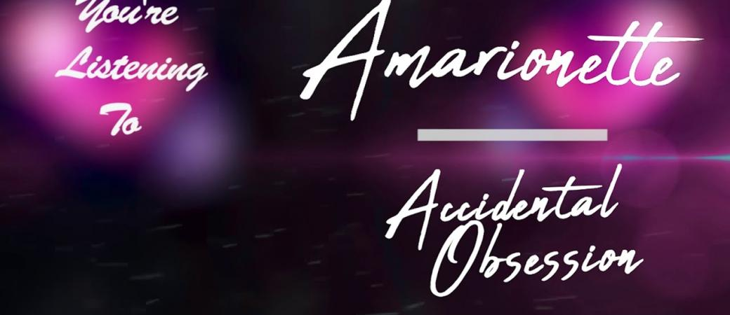 Amarionette - Accidental Obsession (Official Audio)