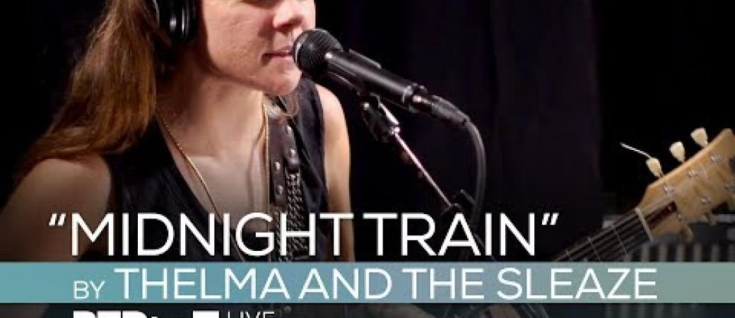 """""""Midnight Train"""" by Thelma and the Sleaze - BTR Live Studio [ep629]"""